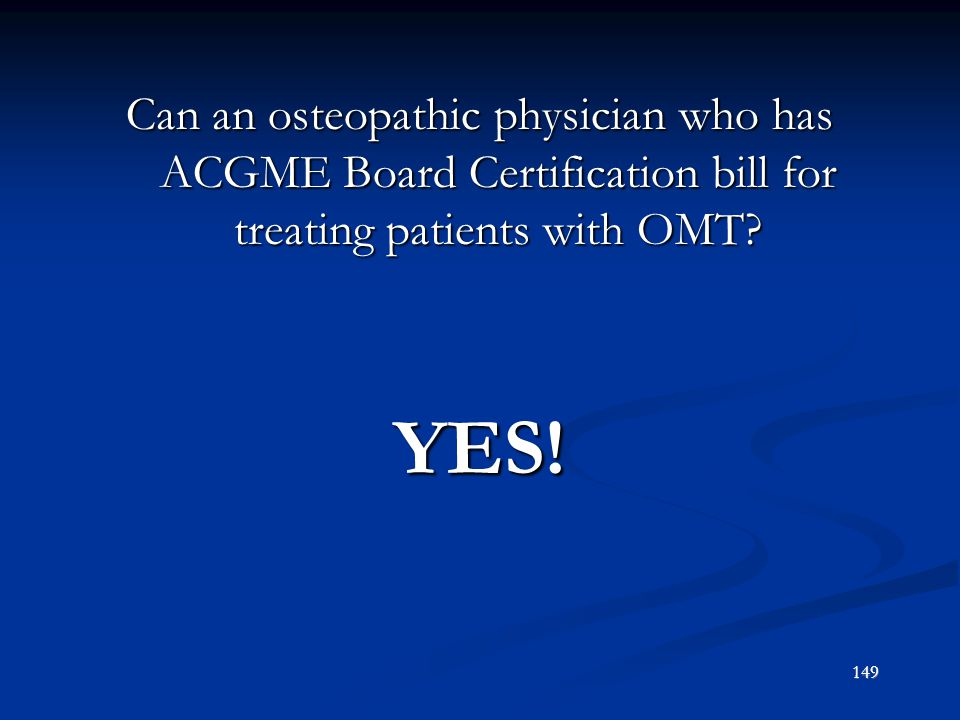 Can an osteopathic physician who has ACGME Board Certification bill for treating patients with OMT
