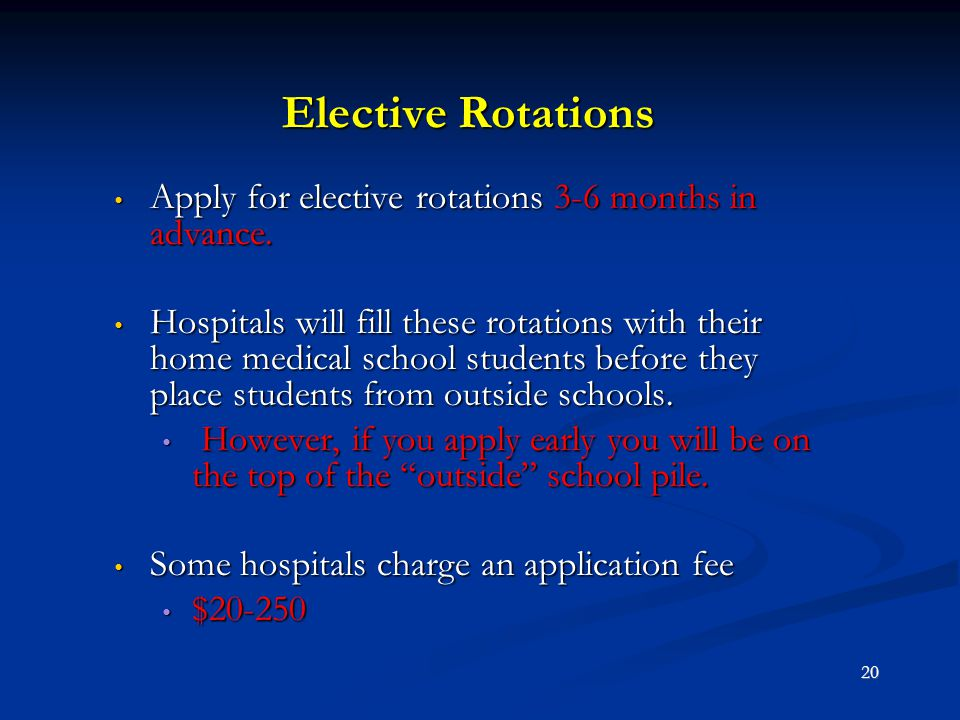 Elective Rotations Apply for elective rotations 3-6 months in advance.