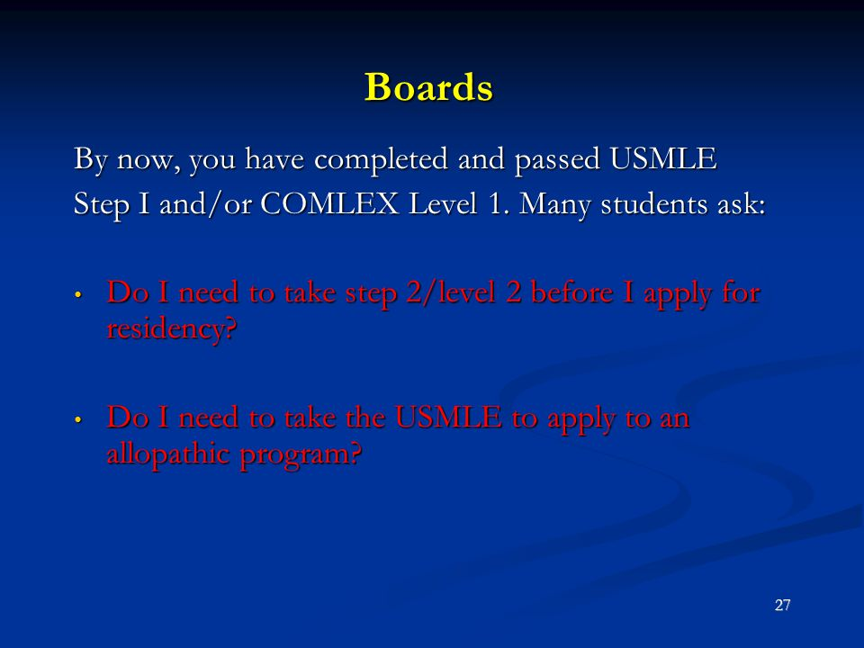 Boards By now, you have completed and passed USMLE