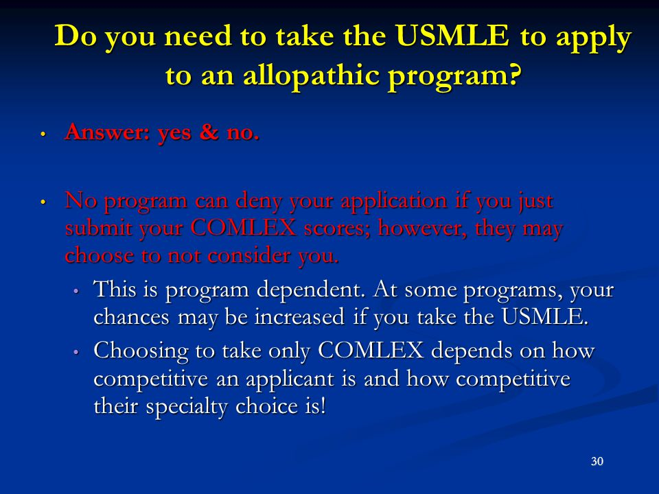 Do you need to take the USMLE to apply to an allopathic program
