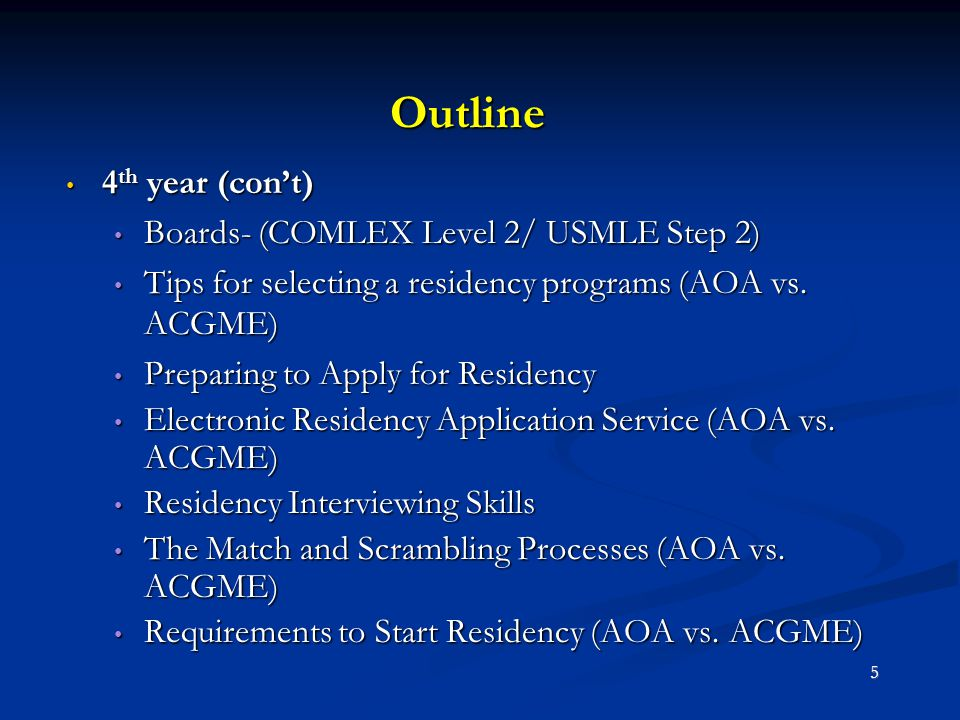 Outline 4th year (con't) Boards- (COMLEX Level 2/ USMLE Step 2)