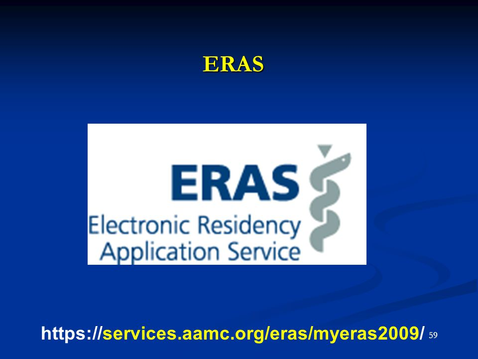 ERAS https://services.aamc.org/eras/myeras2009/
