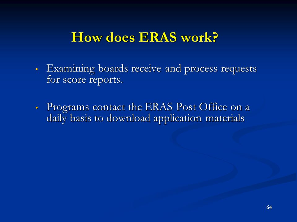How does ERAS work Examining boards receive and process requests for score reports.