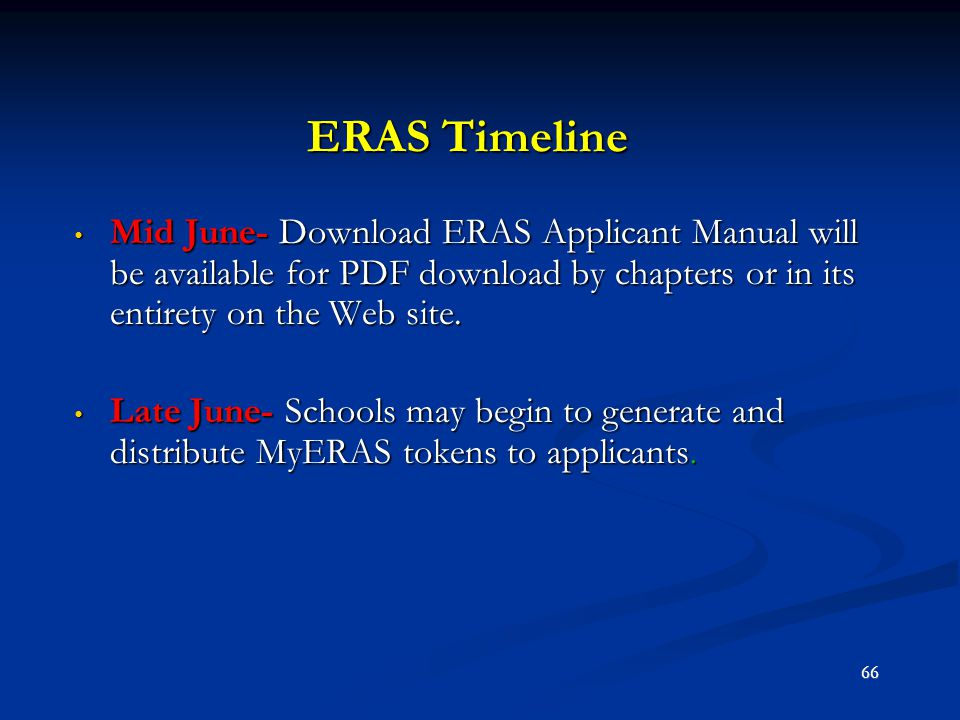 ERAS Timeline Mid June- Download ERAS Applicant Manual will be available for PDF download by chapters or in its entirety on the Web site.