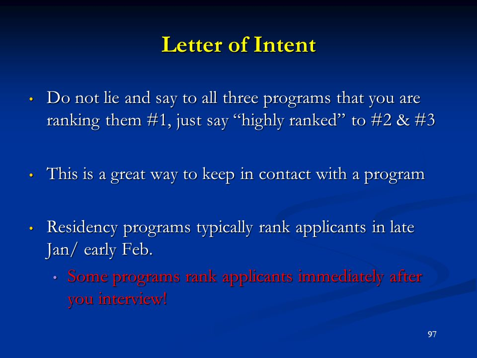 Letter of Intent Do not lie and say to all three programs that you are ranking them #1, just say highly ranked to #2 & #3.