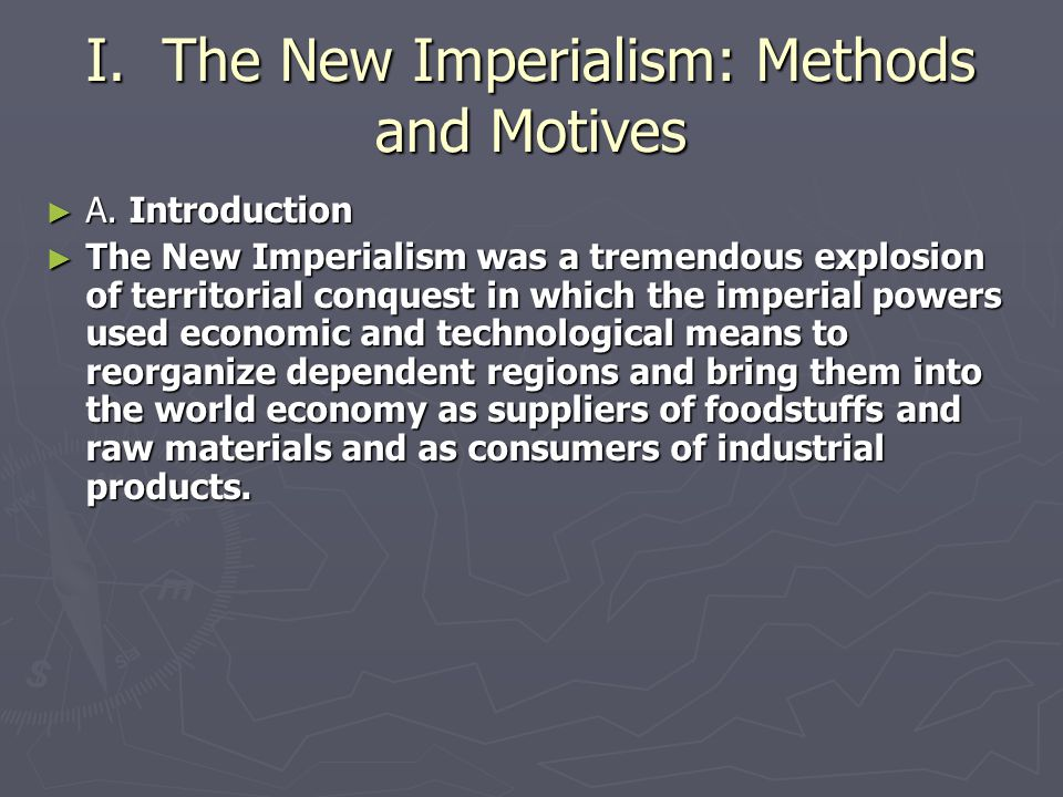 I. The New Imperialism: Methods and Motives
