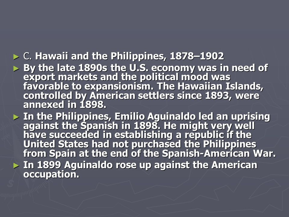 C. Hawaii and the Philippines, 1878–1902