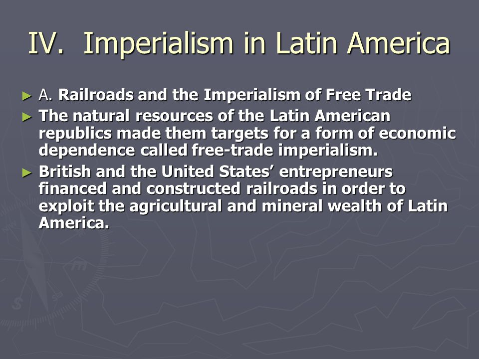 IV. Imperialism in Latin America
