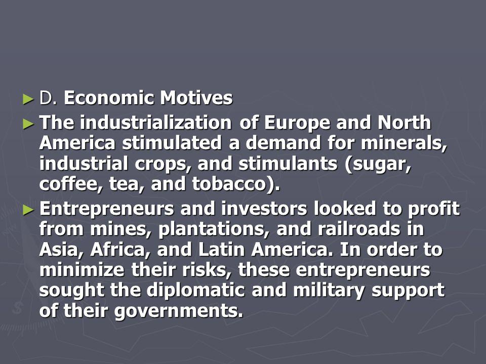 D. Economic Motives