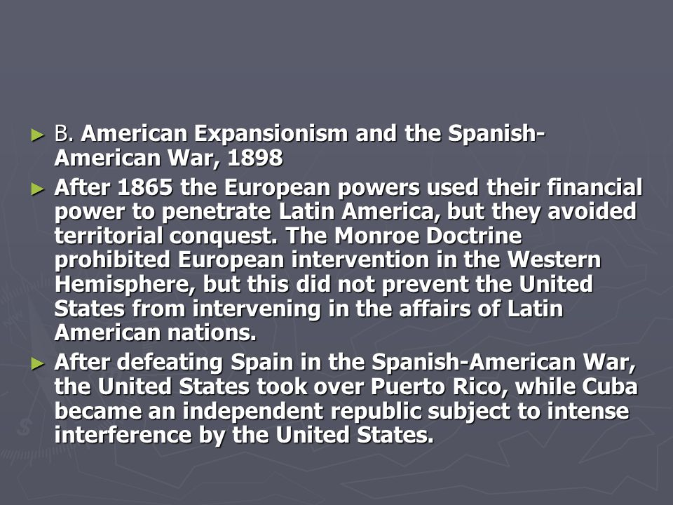 B. American Expansionism and the Spanish-American War, 1898