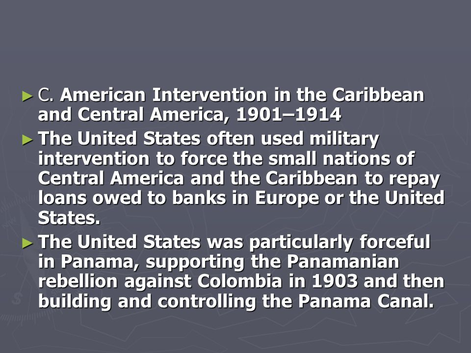 C. American Intervention in the Caribbean and Central America, 1901–1914