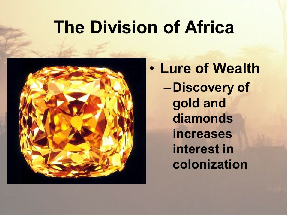 The Division of Africa Lure of Wealth