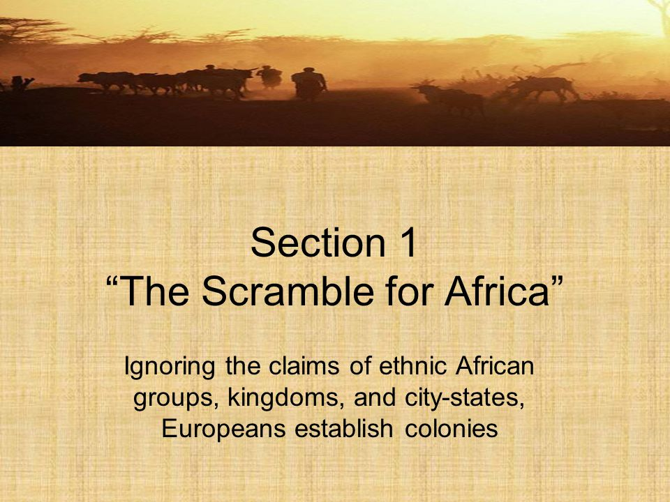 Section 1 The Scramble for Africa