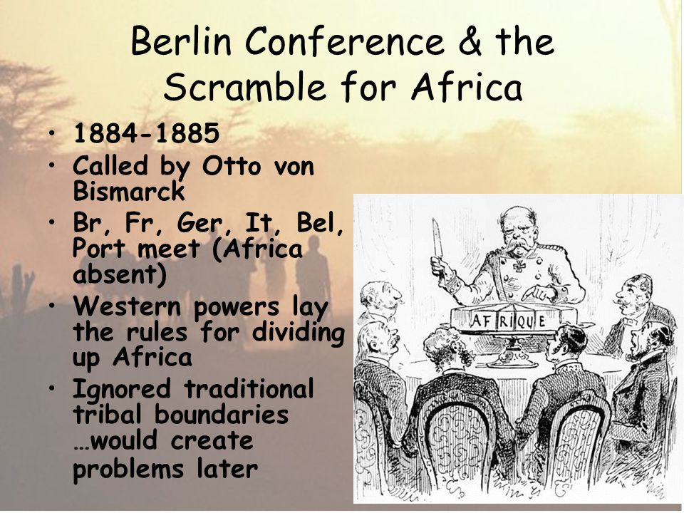 Berlin Conference & the Scramble for Africa