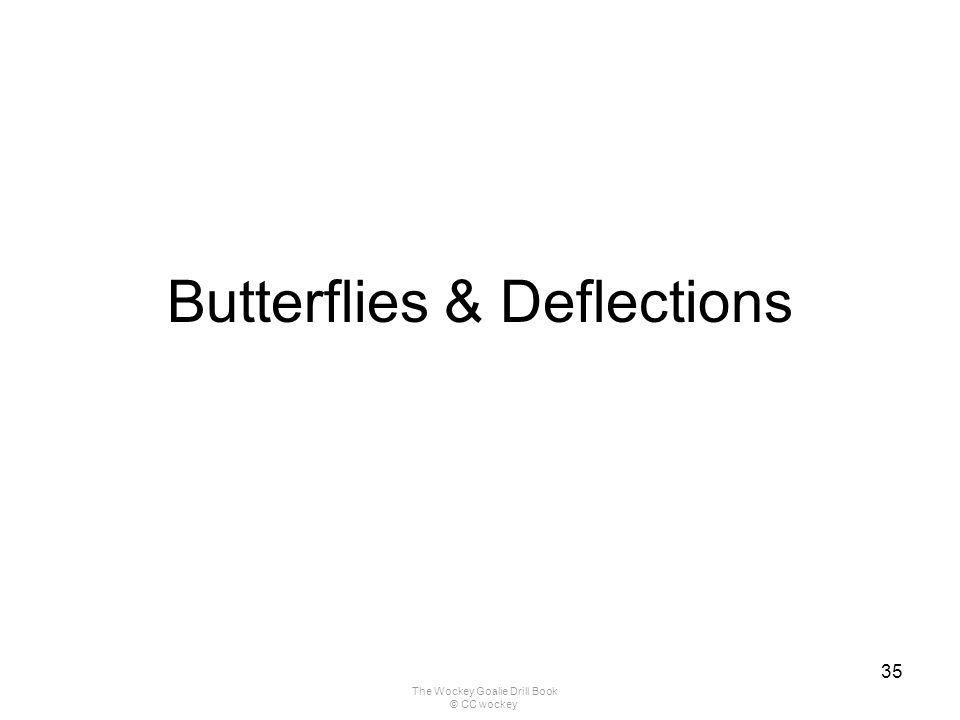 Butterflies & Deflections