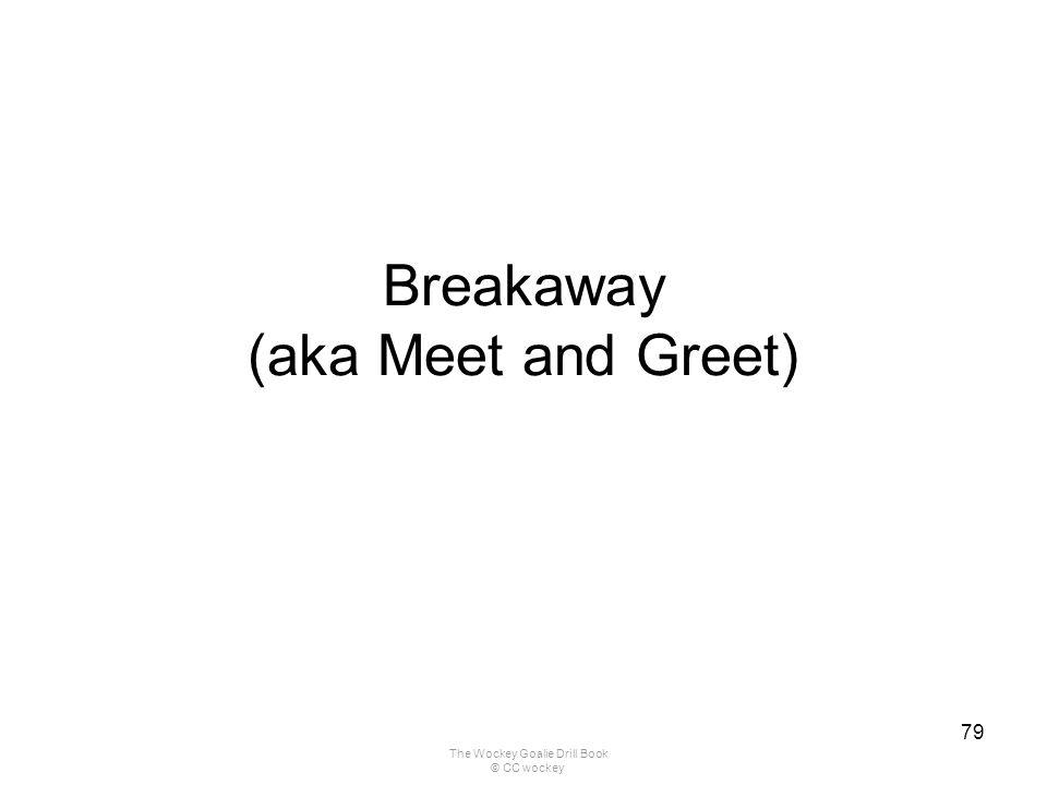 Breakaway (aka Meet and Greet)
