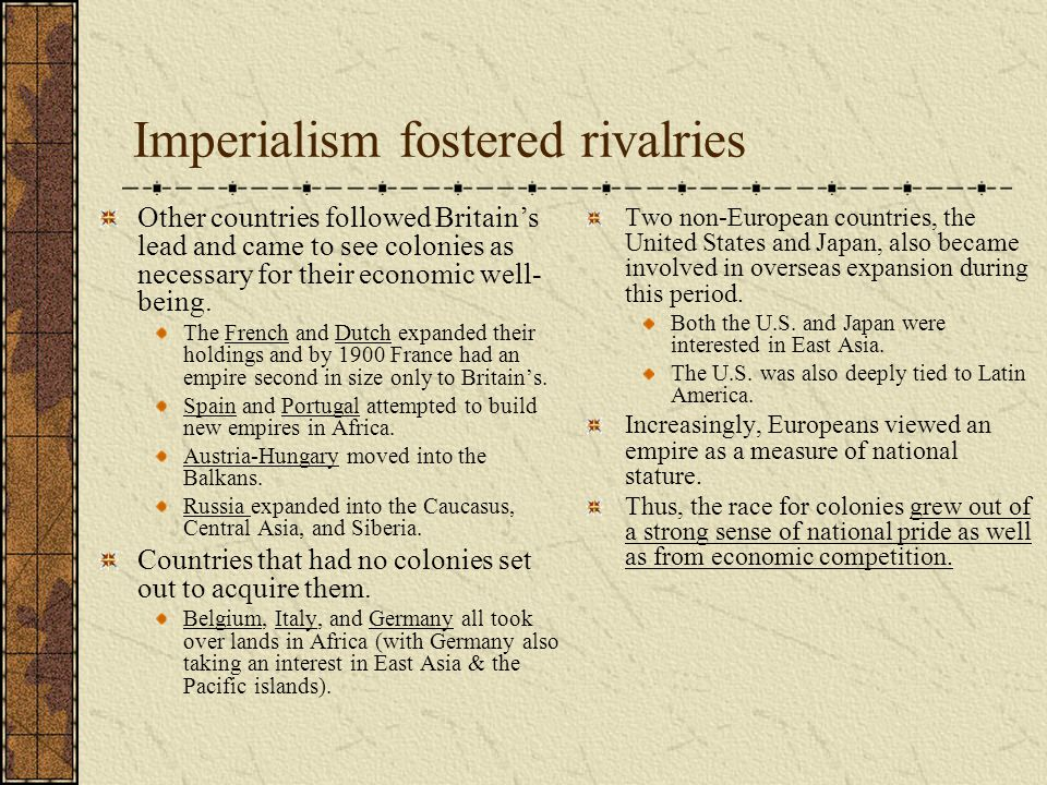 Imperialism fostered rivalries
