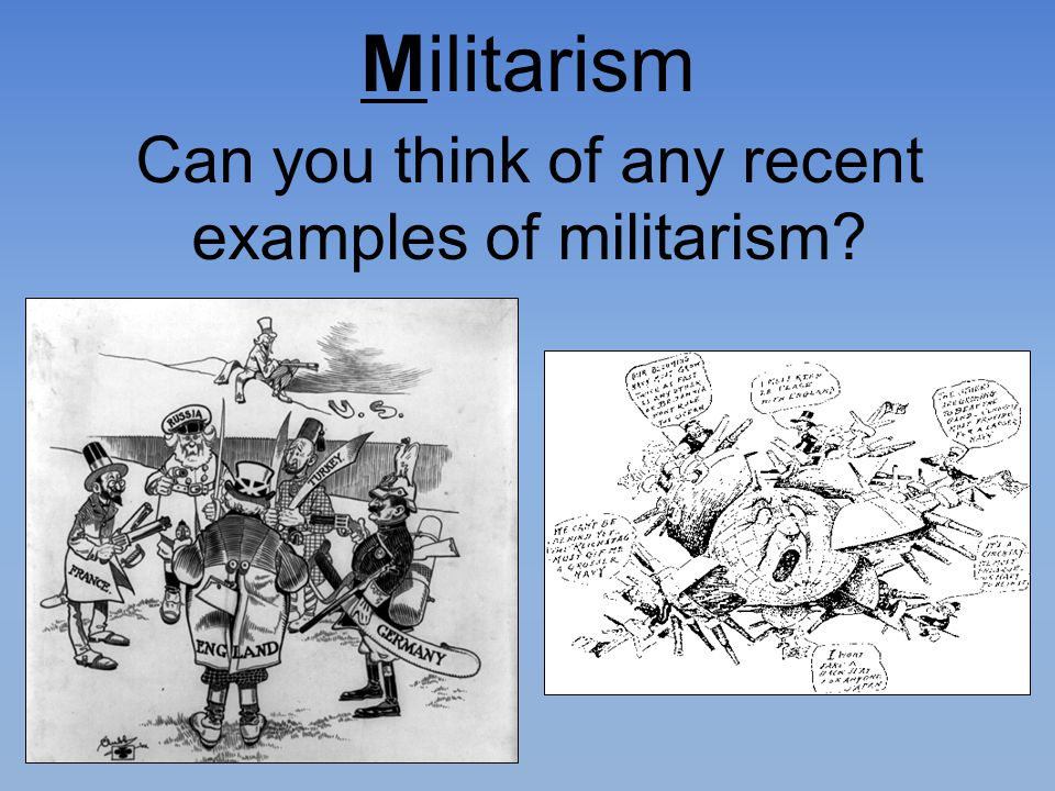 Can you think of any recent examples of militarism