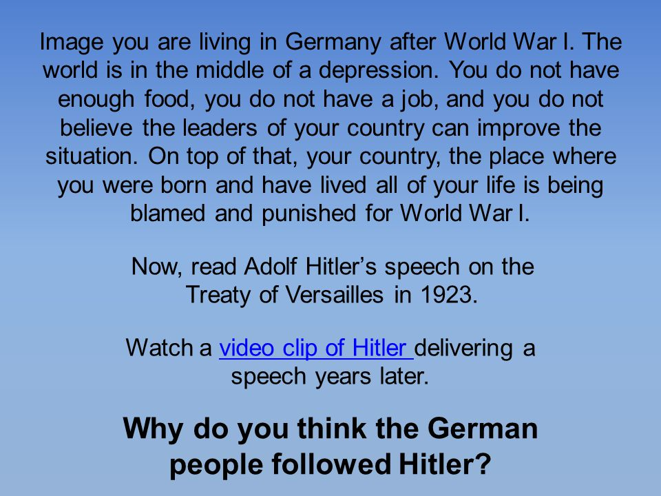 Why do you think the German people followed Hitler