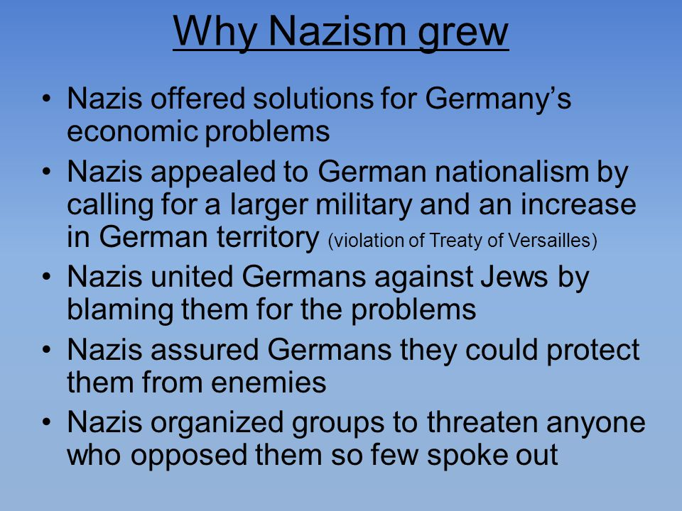 Why Nazism grew Nazis offered solutions for Germany's economic problems.