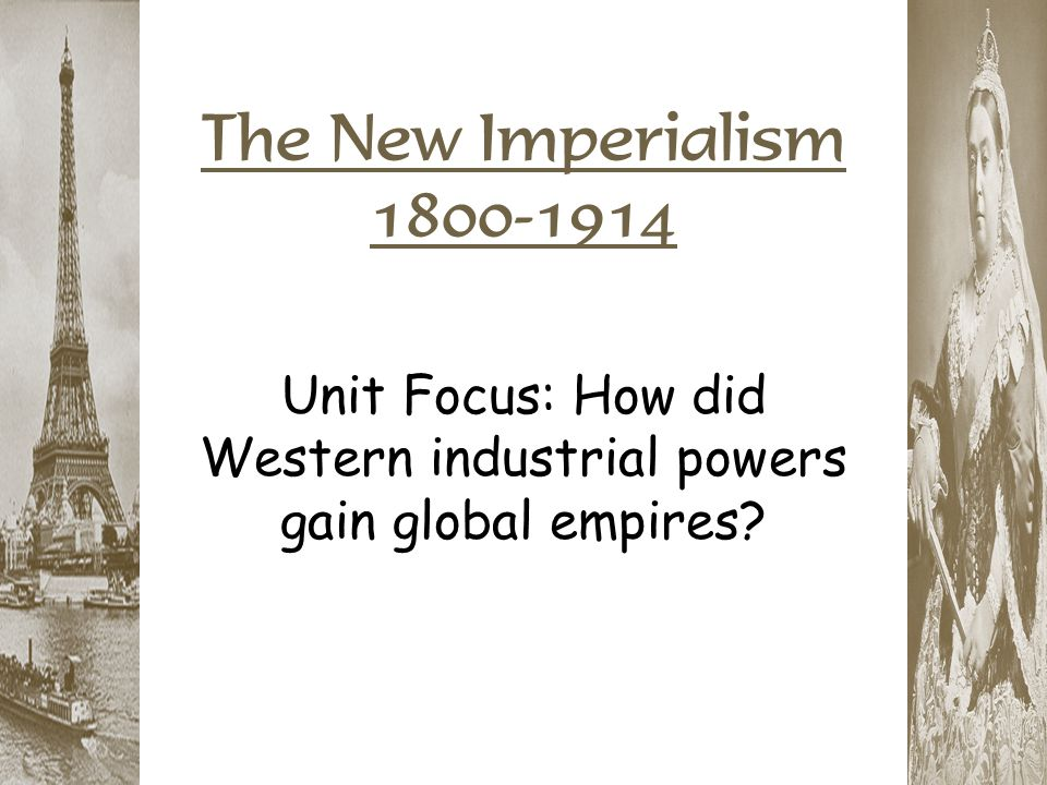 Unit Focus: How did Western industrial powers gain global empires