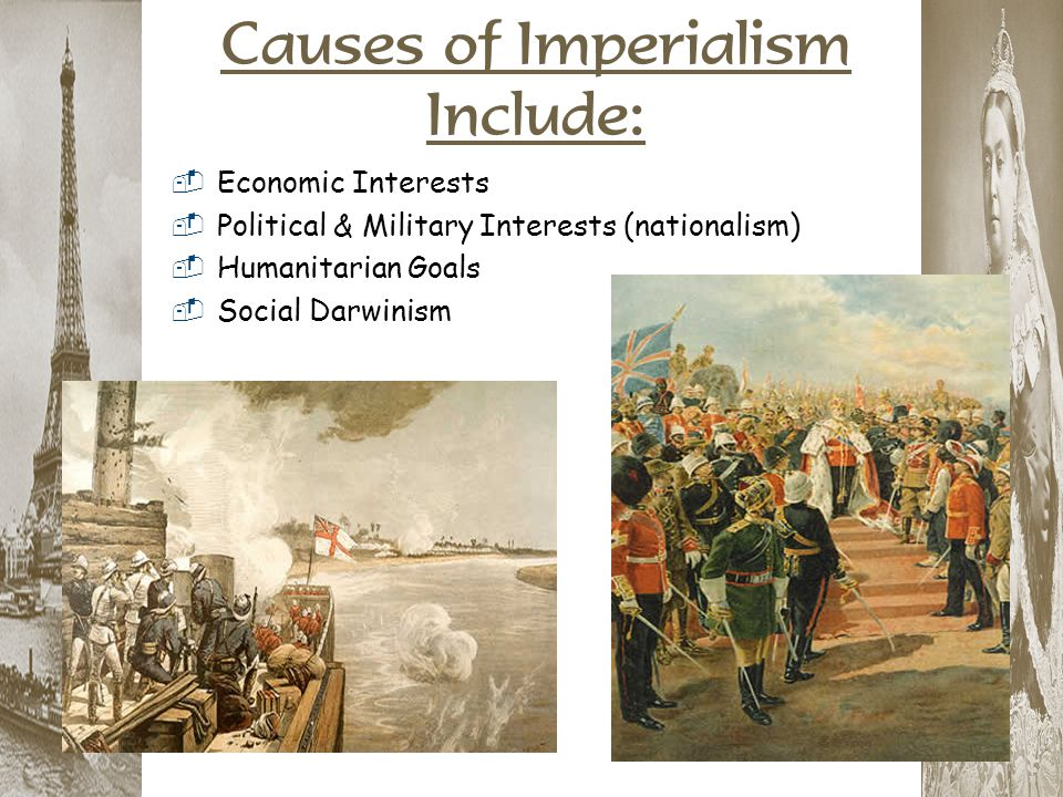 Causes of Imperialism Include: