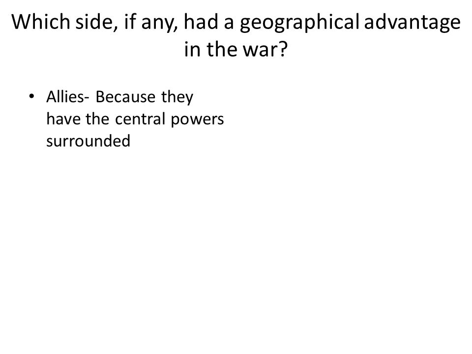Which side, if any, had a geographical advantage in the war