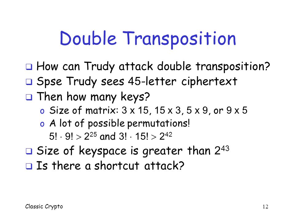 Double Transposition How can Trudy attack double transposition