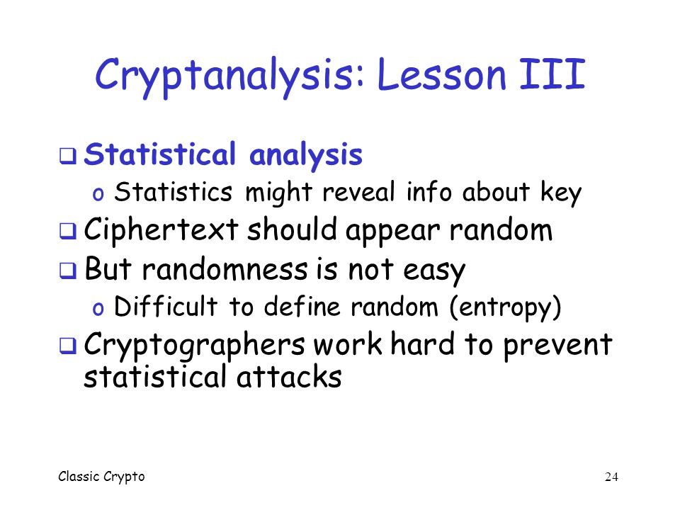 Cryptanalysis: Lesson III