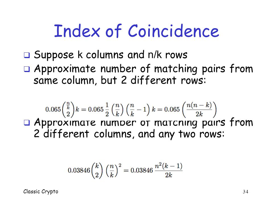 Index of Coincidence Suppose k columns and n/k rows