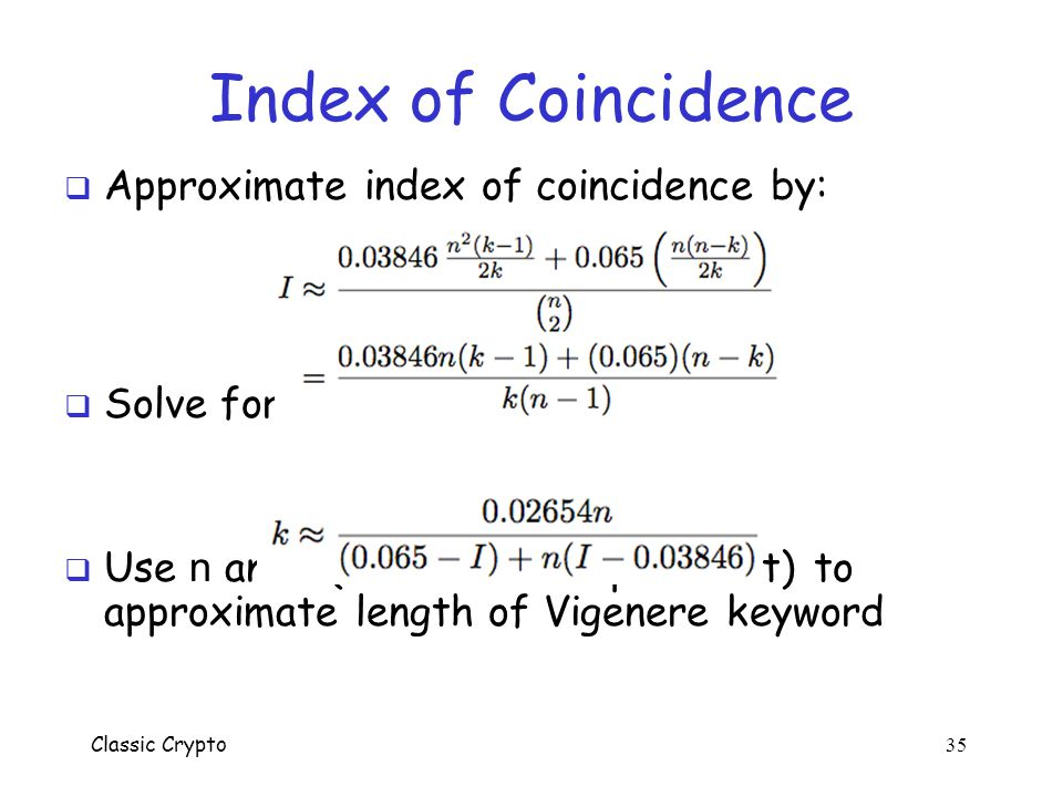 Index of Coincidence Approximate index of coincidence by: