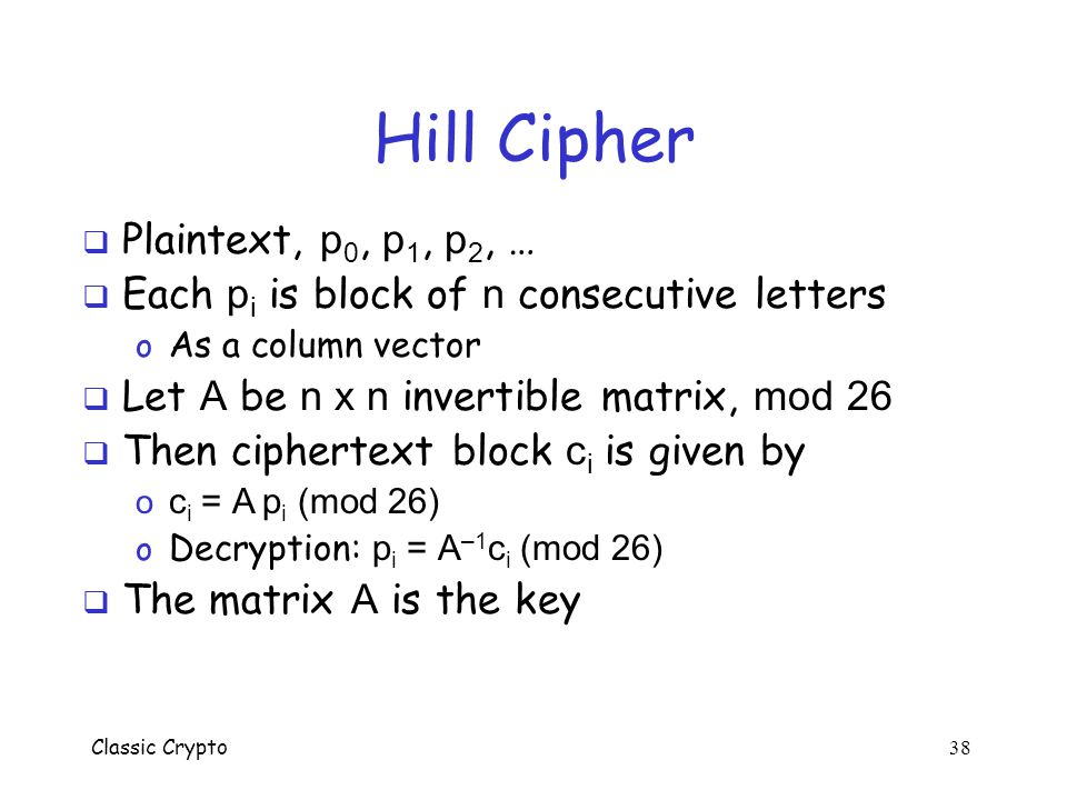 Hill Cipher Plaintext, p0, p1, p2, …