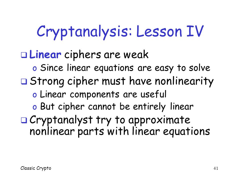 Cryptanalysis: Lesson IV