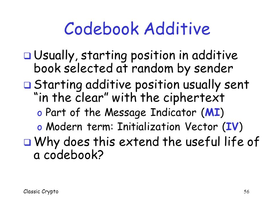 Codebook Additive Usually, starting position in additive book selected at random by sender.
