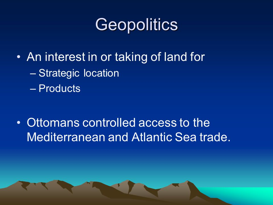 Geopolitics An interest in or taking of land for