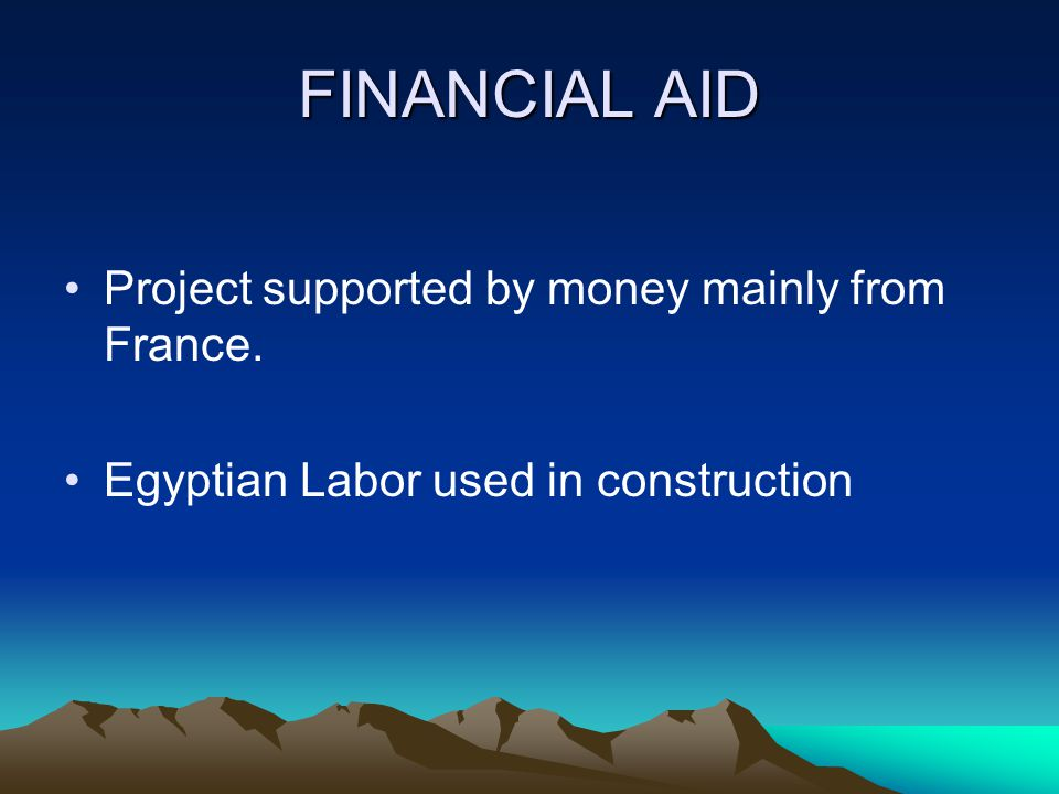 FINANCIAL AID Project supported by money mainly from France.
