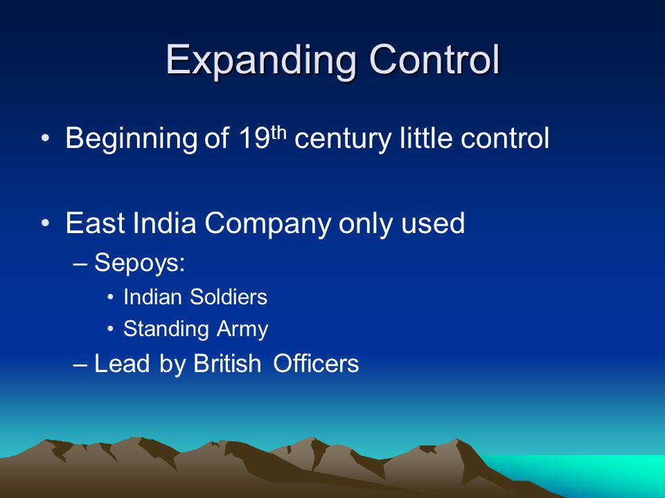 Expanding Control Beginning of 19th century little control