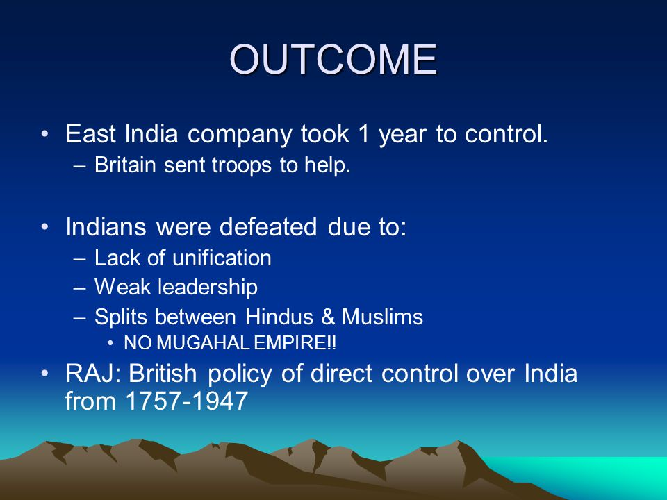OUTCOME East India company took 1 year to control.