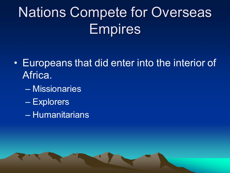 Nations Compete for Overseas Empires