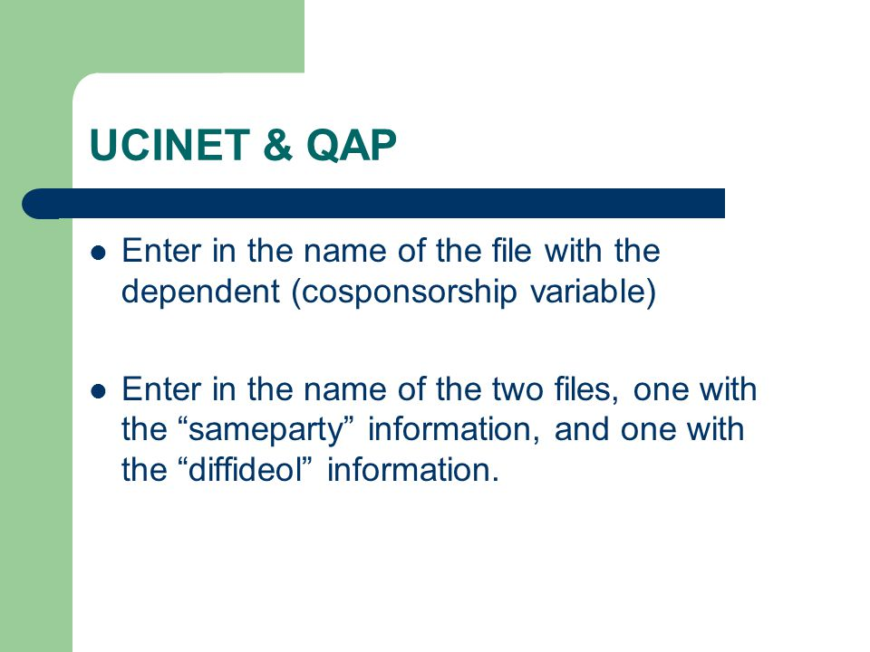 UCINET & QAP Enter in the name of the file with the dependent (cosponsorship variable)