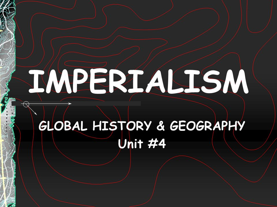GLOBAL HISTORY & GEOGRAPHY Unit #4