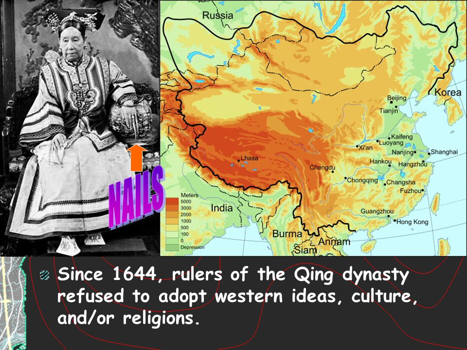 NAILS Since 1644, rulers of the Qing dynasty refused to adopt western ideas, culture, and/or religions.