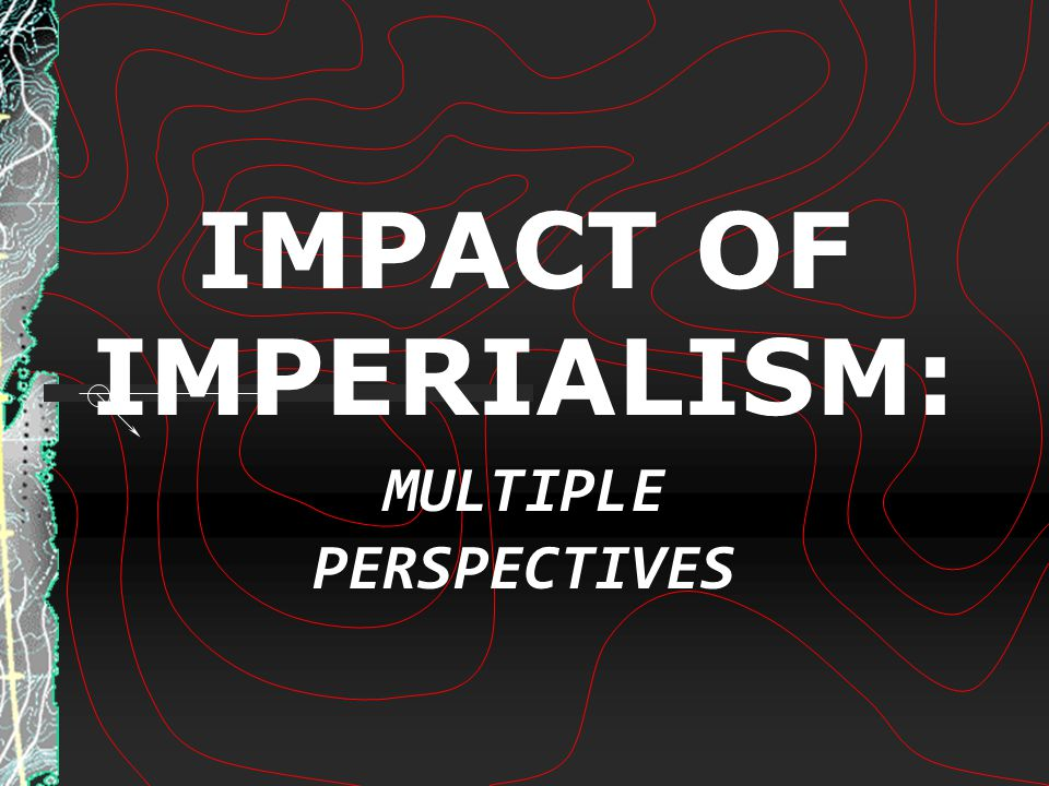IMPACT OF IMPERIALISM: