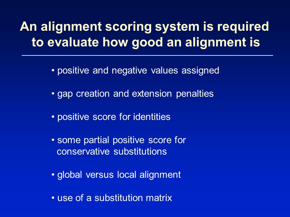 An alignment scoring system is required