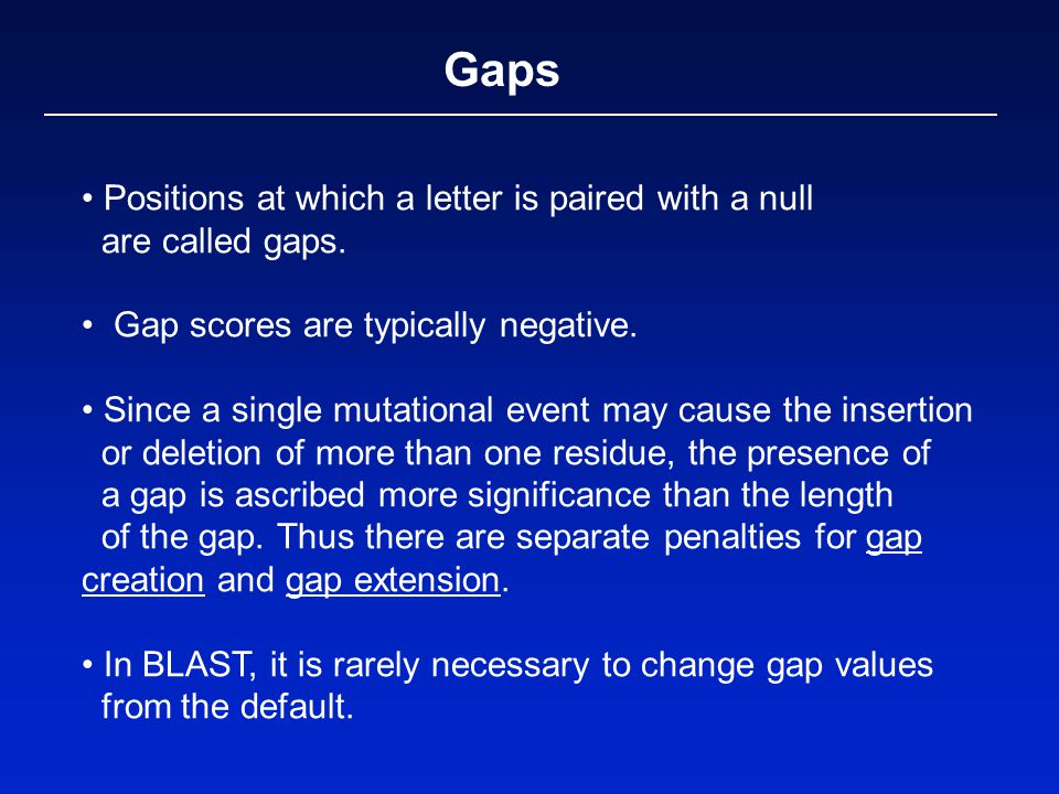 Gaps • Positions at which a letter is paired with a null