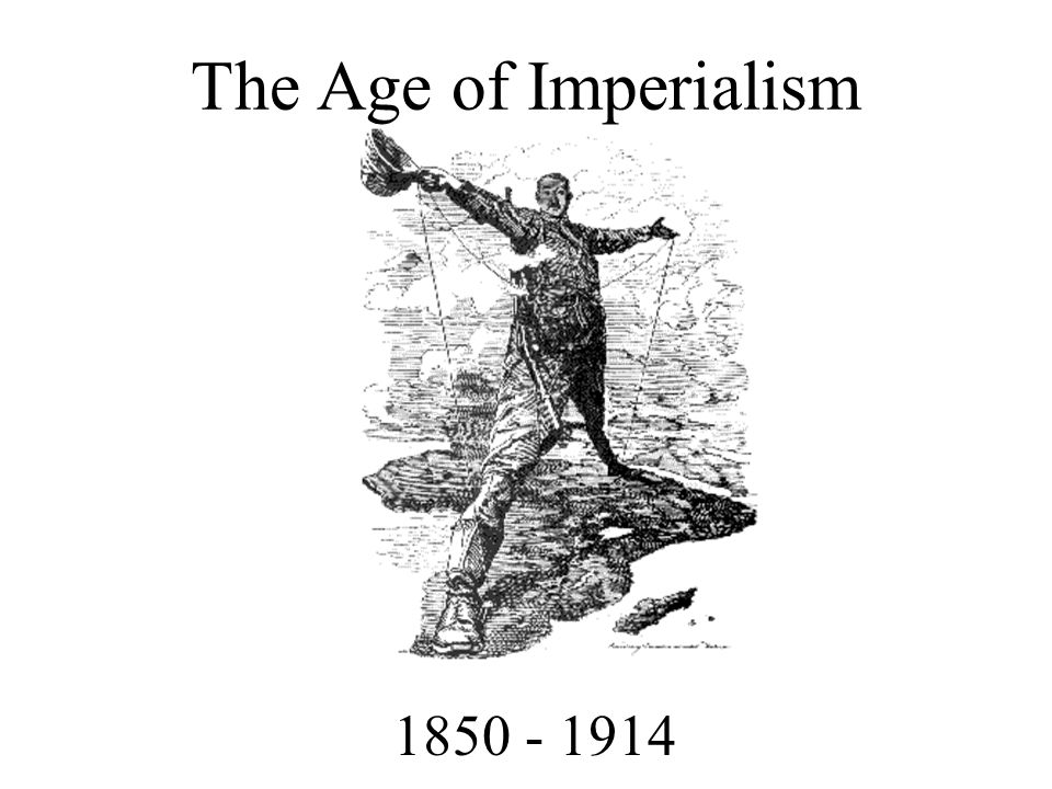 The Age of Imperialism 1850 - 1914