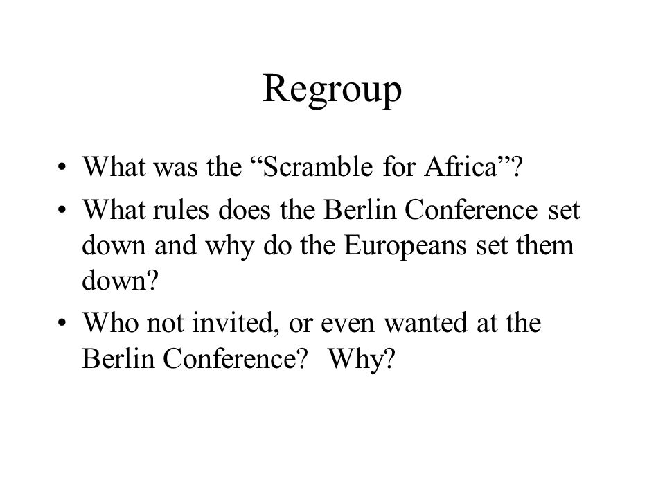 Regroup What was the Scramble for Africa