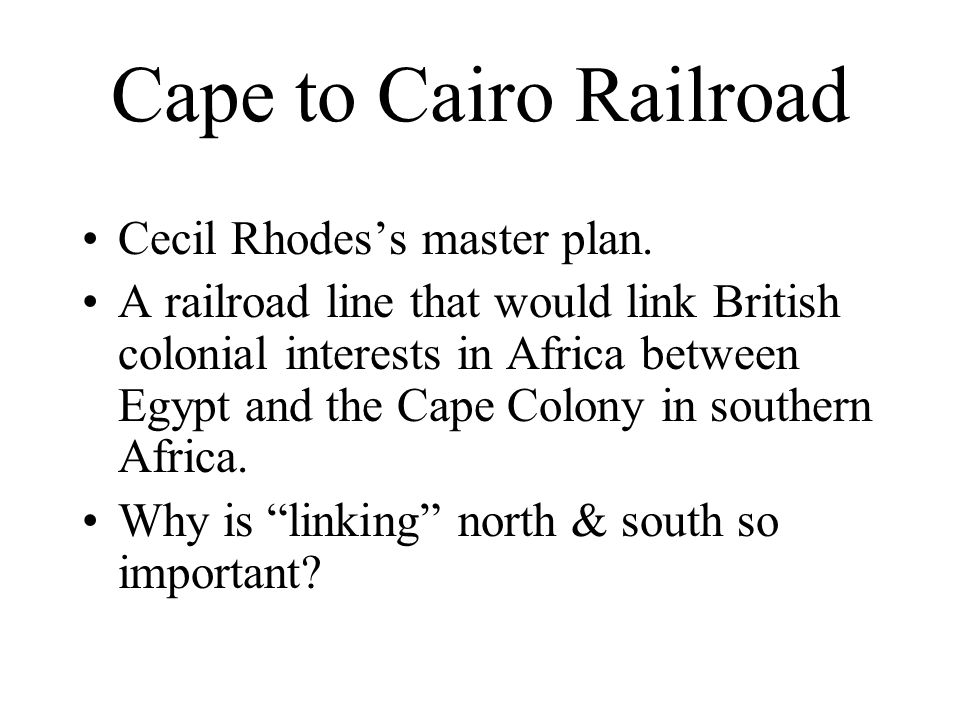 Cape to Cairo Railroad Cecil Rhodes's master plan.
