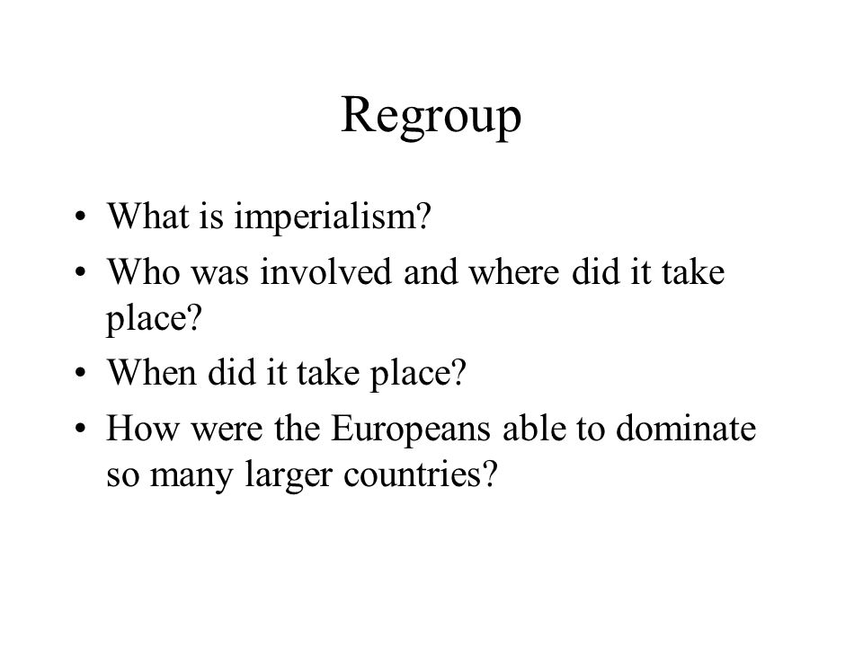 Regroup What is imperialism
