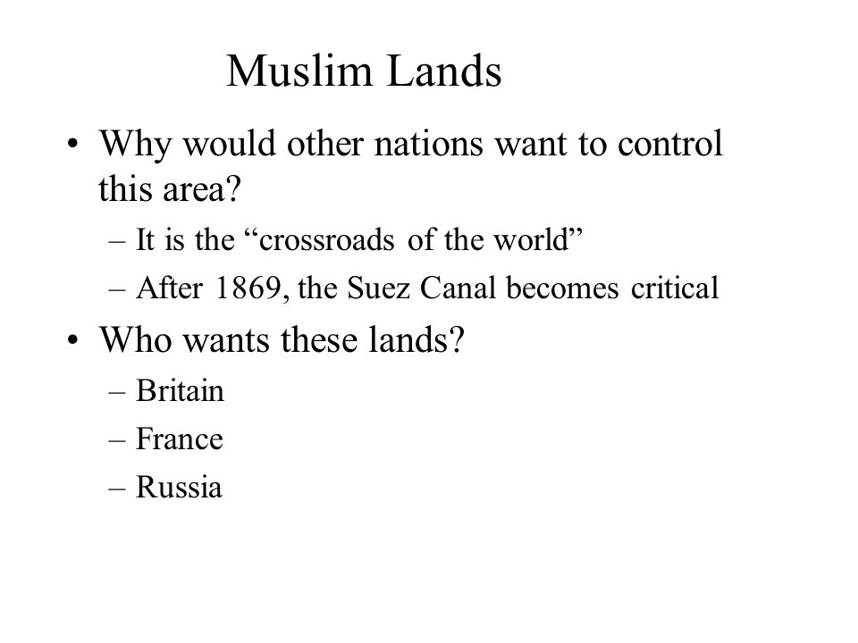 Muslim Lands Why would other nations want to control this area